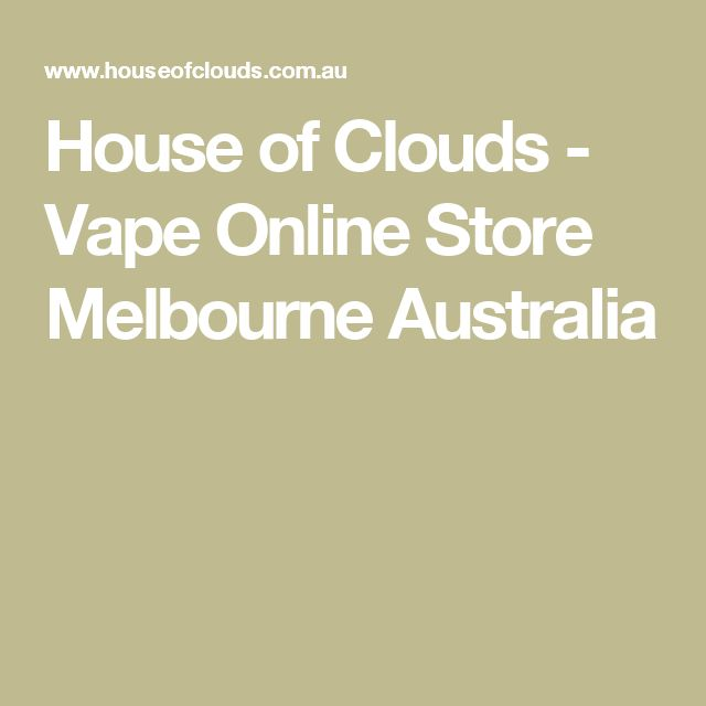 House of Clouds -  Vape Online Store Melbourne Australia