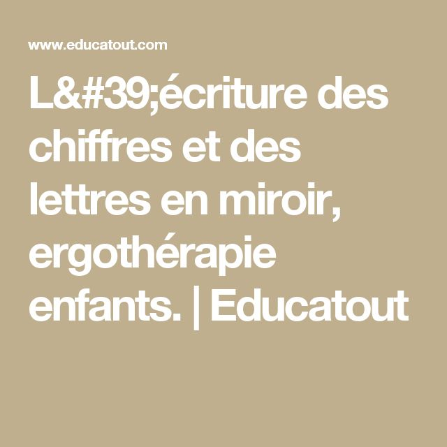 1000 ideas about criture des chiffres on pinterest for Ecriture miroir