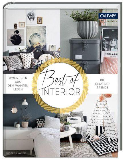 """Nicole Knaupp: """"Best of Interior - Wohnideen aus dem wahren Leben. Die Blogger Trends"""""""