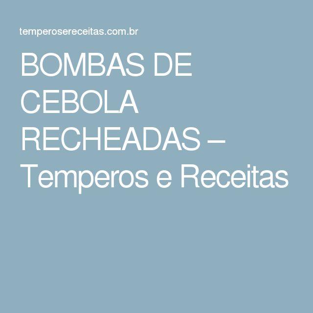 BOMBAS DE CEBOLA RECHEADAS – Temperos e Receitas