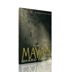 The Mayan Shard Caper by John Keshishian ☼►MagicBox 3D, interactive graphic! Spin the book cover image to look on all sides of the design.