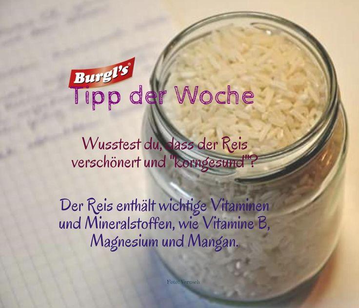 """Burgl's Tipp der Woche: Wusstest du, daß der Reis verschönert und """"korngesund""""? Ja! Der Reis enthält wichtige Vitaminen und Mineralstoffen, wie Vitamine B, Magnesium und Mangan."""