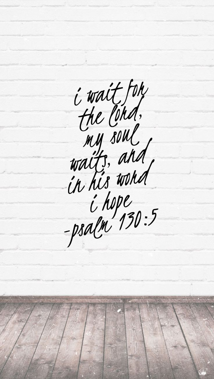 Wallpaper iphone religious - Psalm 130 5 Hope Waitforthelord Iphone Wallpaper Godsword Thankful