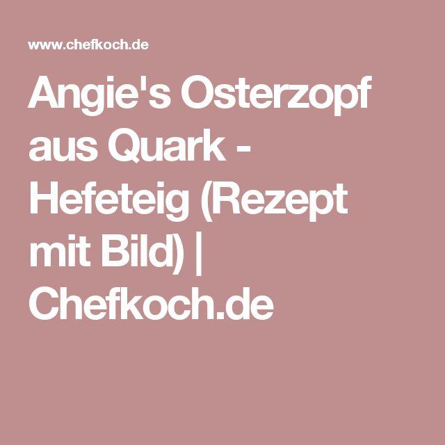 Angie's Osterzopf aus Quark - Hefeteig (Rezept mit Bild) | Chefkoch.de
