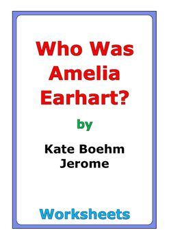 """46 pages of worksheets for the book """"Who Was Amelia Earhart?"""" by Kate Boehm Jerome"""