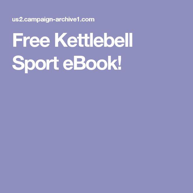Free Kettlebell Sport eBook!