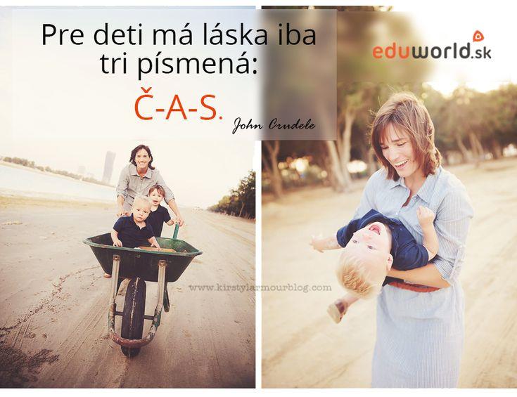 Pre deti má láska iba 3 písmená: Č-A-S.