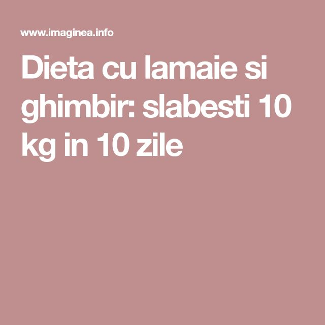 Dieta cu lamaie si ghimbir: slabesti 10 kg in 10 zile
