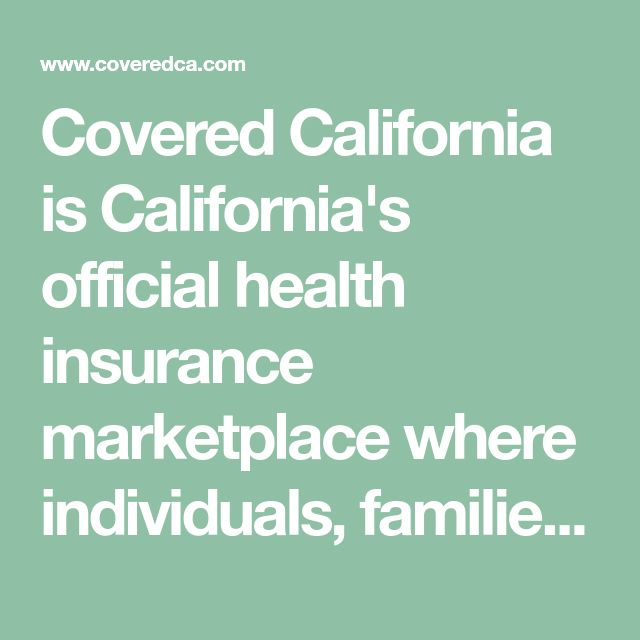 Covered California Is California S Official Health Insurance