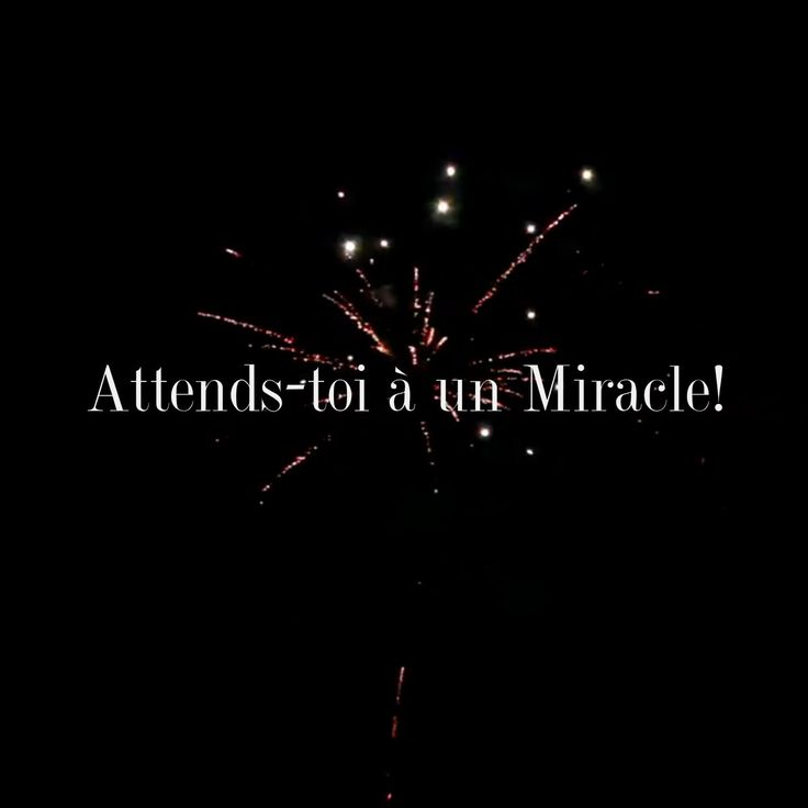ATTENDS-TOI À UN MIRACLE!
