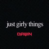 Dawin - Just Girly Things by Dawin on SoundCloud