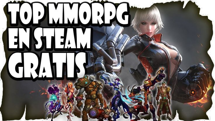 Lista Top 10 Mejores MMOrpg Gratis en Steam | Mejores MMO Free To Play d...