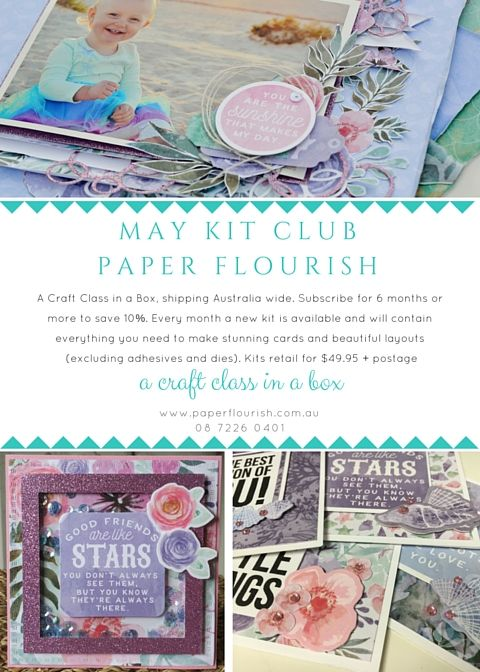 Paper Flourish Kit Club is a Craft Class in a Box. Everything you need to create a minimum of 4 layouts and 6 cards! Full colour step by step instructions are included, $49.95 + postage.