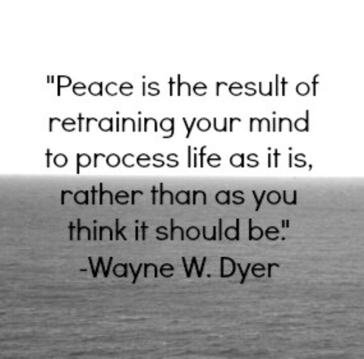 Peace...finding it and being happy with the way things are! May we all find peace.