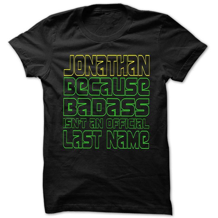 Badass Jonathan - இ Cool Name Shirt !!!If you are Jonathan or loves one. Then this shirt is for you. Cheers !!!TeeForJonathan Jonathan