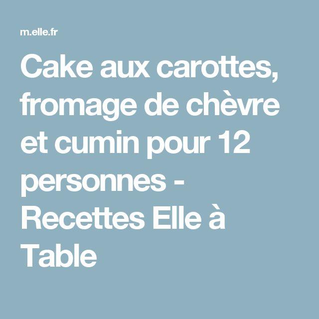 Cake aux carottes, fromage de chèvre et cumin pour 12 personnes - Recettes Elle à Table
