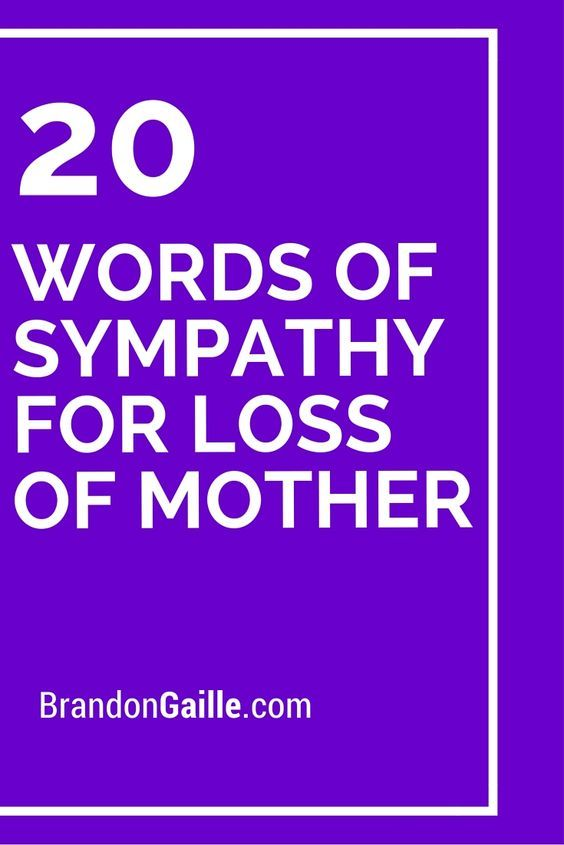 20 Words Of Sympathy For Loss Of Mother Cards Sentiments Words Of Sympathy Loss Of Mother