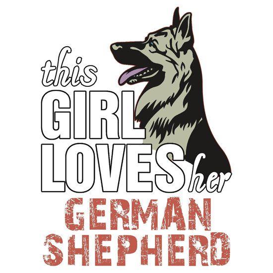 This Girl Loves Her German Shepherd by 2E1K