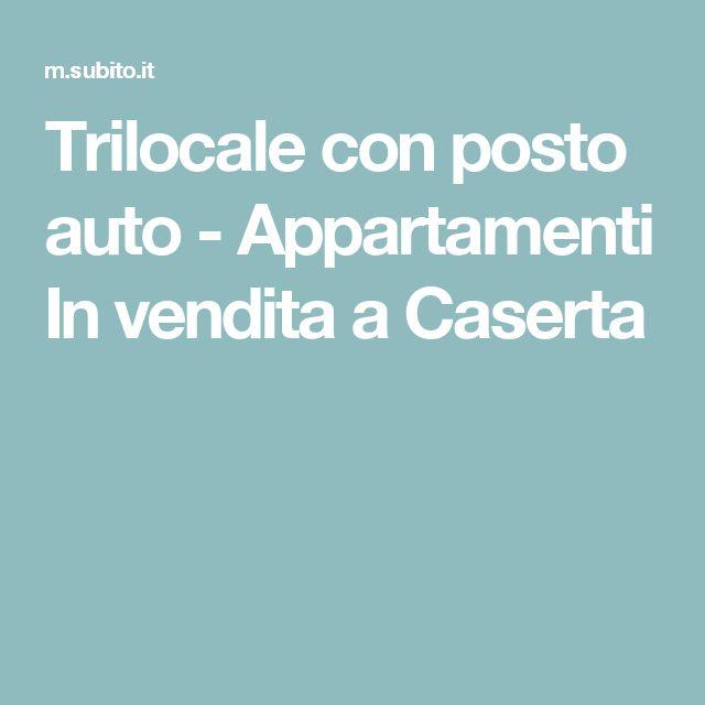 Trilocale con posto auto - Appartamenti In vendita a Caserta