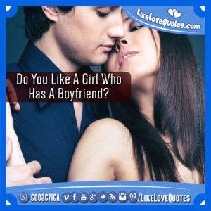 Do You Like A Girl Who Has A Boyfriend?