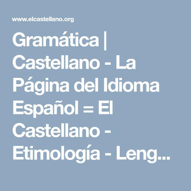 Gramática | Castellano - La Página del Idioma Español = El Castellano  - Etimología - Lengua española