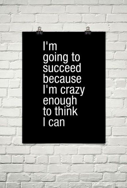 I'm going to succeed....