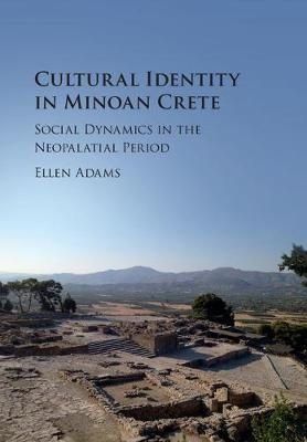 Cultural identity in Minoan Crete : social dynamics in the Neopalatial period