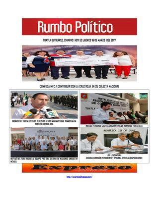 Hoy es jueves 16 de marzo del 2017 iissuu  RUMBO POLITICO NOTICIAS Y COLUMNAS GENERADAS EN CHIAPAS MEXICO