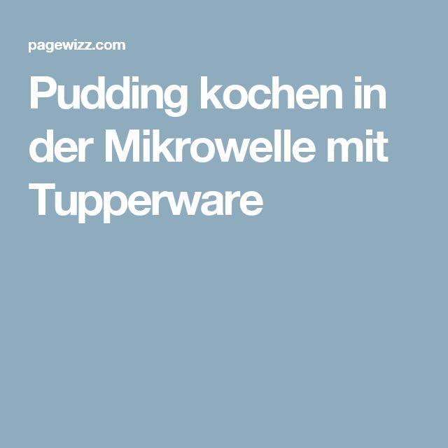 Pudding kochen in der Mikrowelle mit Tupperware