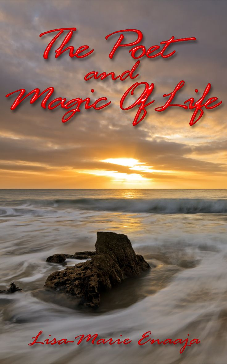 The Poet and Magic of Life Author Lisa-Marie Enaaja An Introduction to the poetry of Author Lisa-Marie Enaaja.  Allow the author to sweep you off your feet and take you to a far away place within the realm of imagination. This book has the potential to uplift and inspire you at best.