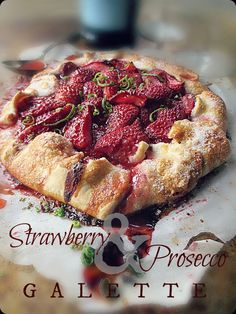 The Brooklyn Ragazza: Award-Winning, Rustic Strawberry & Prosecco Galette