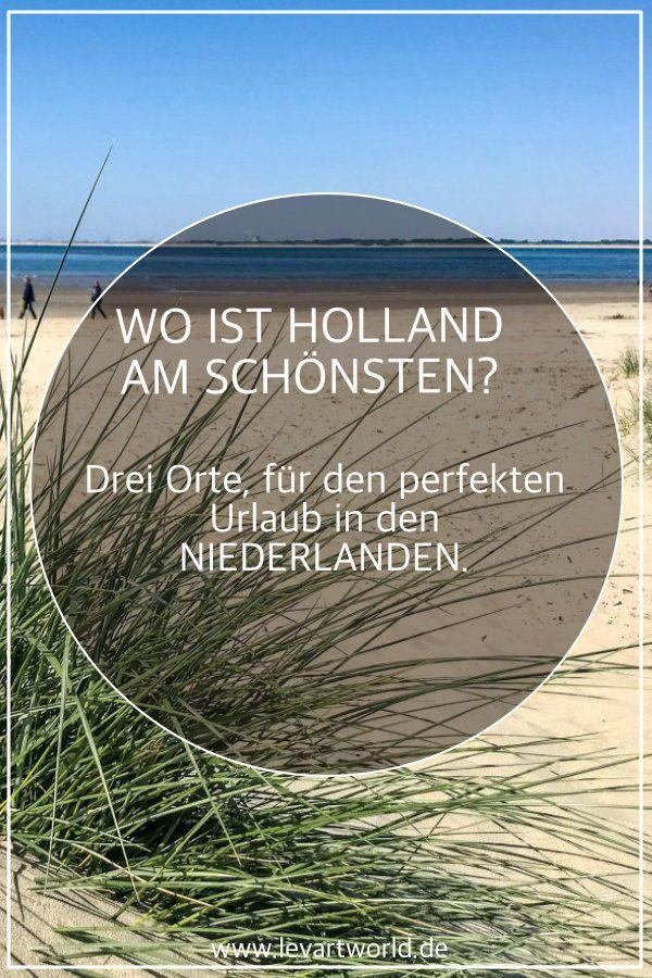 Wo ist Holland am schönsten? – Drei Ideen für ein Naturerlebnis in den Niederlanden
