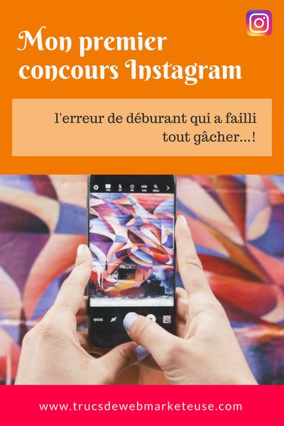 Mon premier concours Instagram: l'erreur de débutant qui a failli tout gâcher | Trucsdewebmarketeuse