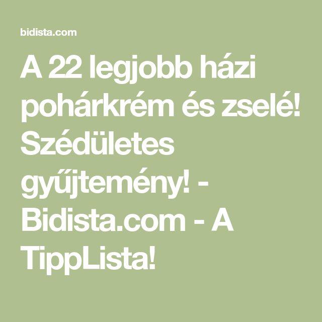 A 22 legjobb házi pohárkrém és zselé! Szédületes gyűjtemény! - Bidista.com - A TippLista!