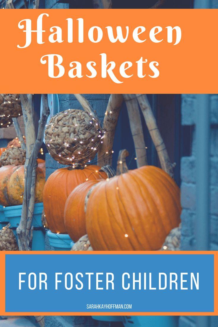 Halloween Baskets for Foster Children. Collecting Halloween baskets for foster children through October 20, 2017 sarahkayhoffman.com