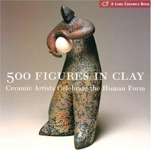 500 Figures in Clay: Ceramic Artists Celebrate the Human Form (500 Series) by Lark Books. $12.47. Publication: September 1, 2004. Publisher: Lark Crafts (September 1, 2004). Series - 500 Series. Save 50% Off!