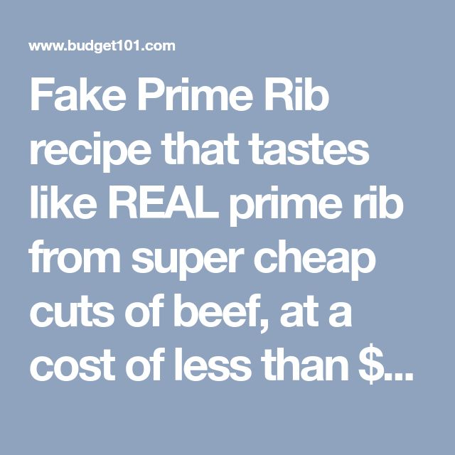 Fake Prime Rib recipe that tastes like REAL prime rib from super cheap cuts of beef, at a cost of less than $1.50 per person
