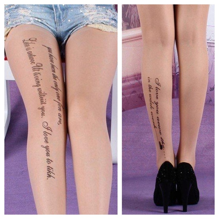 """New fashionable nude tattoo tights with scripture.     Writing says """"You have been the only one for me. Life is not worth living without you. I love you"""" and """"I love you more than anyone in the whole world"""""""