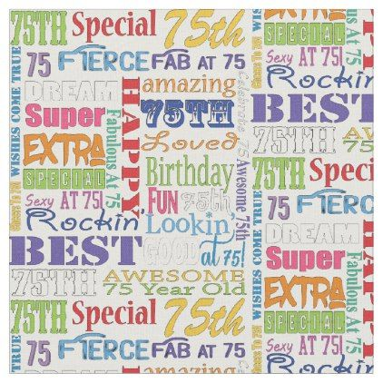 Unique And Special 75th Birthday Party Gifts Fabric - birthday gifts party celebration custom gift ideas diy