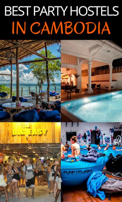 Best Party Hostels in Cambodia. Including Siem Reap, Phnom Penh, Kampot, Sihanoukville and Koh Rong