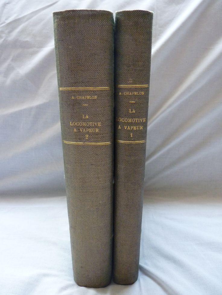 """RARE Edition """"La Locomotive à Vapeur"""" CHAPELON, édition avant-guerre 1938 en 2 volumes."""
