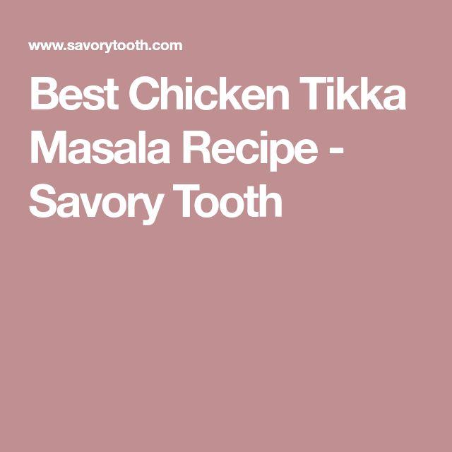 Best Chicken Tikka Masala Recipe - Savory Tooth