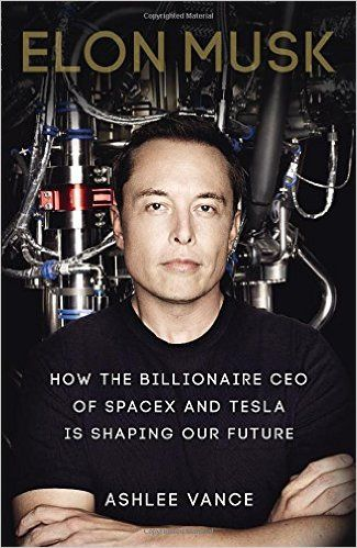 Elon Musk: How the Billionaire CEO of SpaceX and Tesla is shaping our Future: Amazon.co.uk: Ashlee Vance: 9780753555620: Books