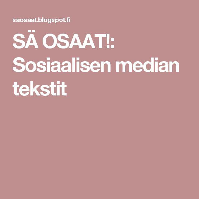 SÄ OSAAT!: Sosiaalisen median tekstit