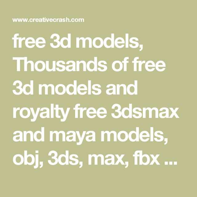 free 3d models, Thousands of free 3d models and royalty free 3dsmax and maya models, obj, 3ds, max, fbx models