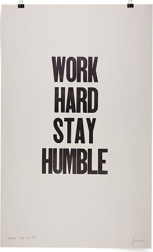 Being humble doesn't mean that you aren'tsure of yourself. It shows that you are confident in your work andyou don't have to brag – the work speaks for itself.