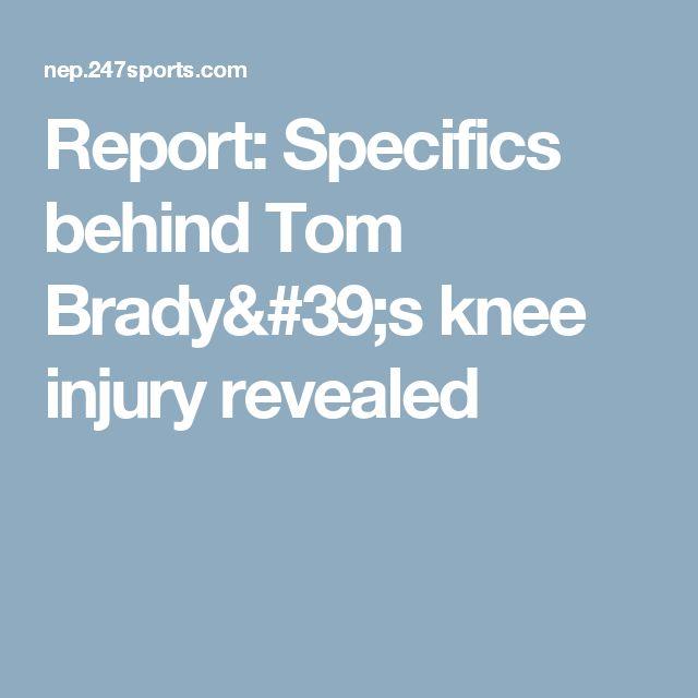 Report: Specifics behind Tom Brady's knee injury revealed