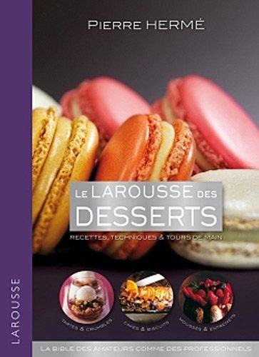 Le Larousse des desserts: Recettes, Techniques & Tours de Main von Pierre Hermé, http://www.amazon.de/dp/2035869382/ref=cm_sw_r_pi_dp_cNaurb11DZJYH