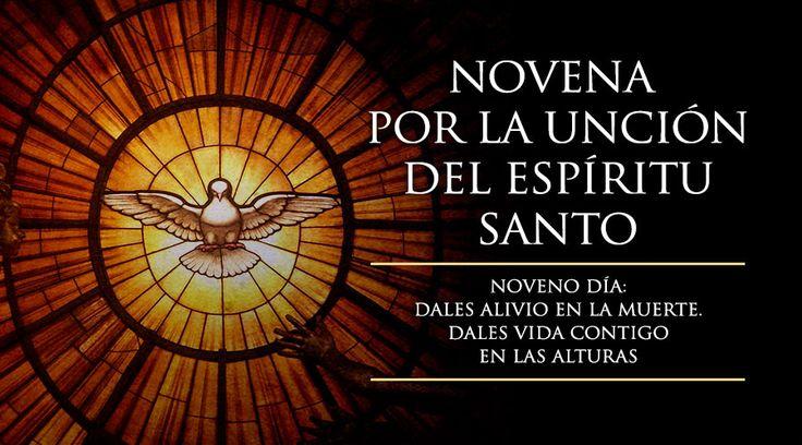 MI RINCON ESPIRITUAL: Noveno Día de la Novena por la Unción del Espíritu...