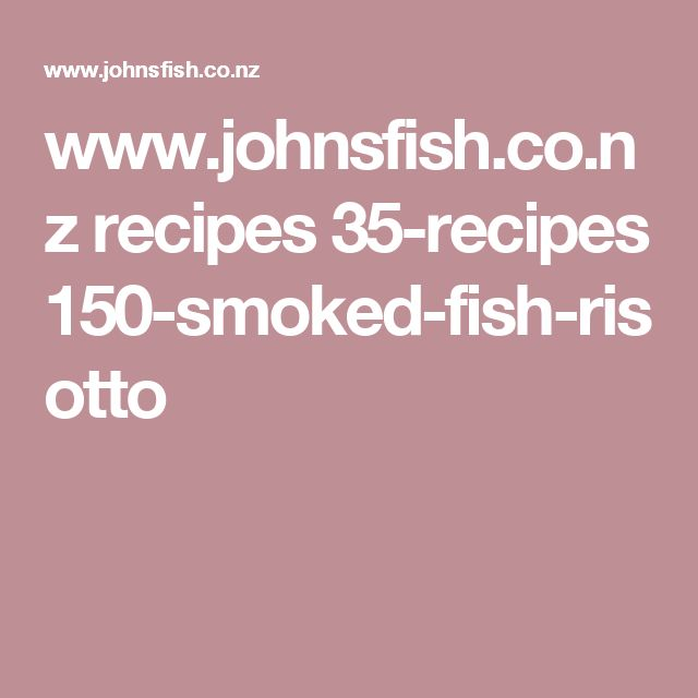 www.johnsfish.co.nz recipes 35-recipes 150-smoked-fish-risotto